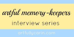 artful memory-keepers interview series